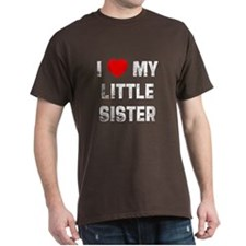 I * My Little Sister T-Shirt
