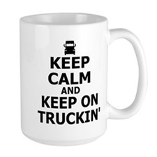 Keep Calm and Keep Truckin' Mug