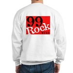 99 Rock Sweatshirt