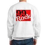 99 Rock Sweatshirt