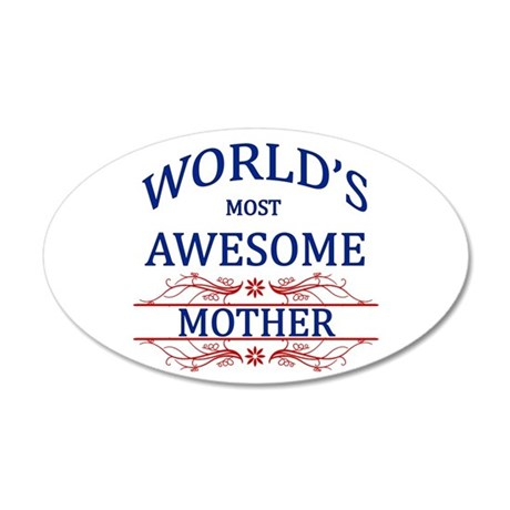 World's Most Awesome Mother 35x21 Oval Wall Decal
