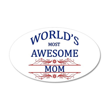 World's Most Awesome Mom 35x21 Oval Wall Decal