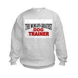 """The World's Greatest Dog Trainer"" Sweatshirt"