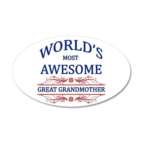 World's Most Awesome Great Grandmother 35x21 Oval