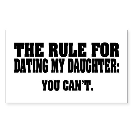Rule For Dating My Daughter: Sticker (Rectangle)