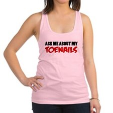 Ask Me About Toenails Racerback Tank Top