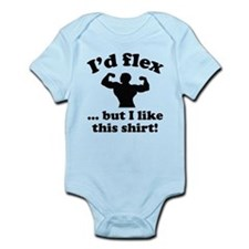I'd Flex... But I Like This Shirt! Infant Bodysuit