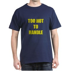 Too Hot T-Shirt