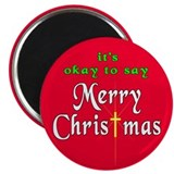 It's OK to say Merry Christmas! 2.25&quot; Magnet (100