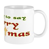 It's OK to say Merry Christmas! Mug