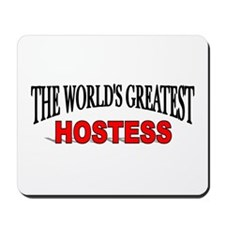 """The World's Greatest Hostess"" Mousepad"