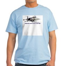 f104 starfighter pilots do it better T-Shirt
