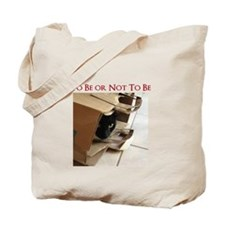 """To Be or Not To Be"" Tote Bag"
