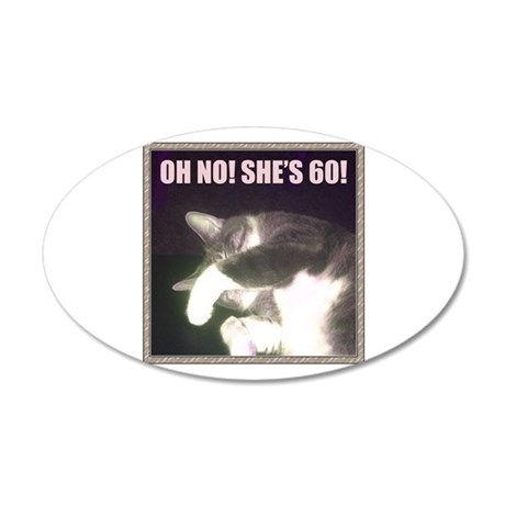 Funny 60th Birthday (Cat) 20x12 Oval Wall Decal