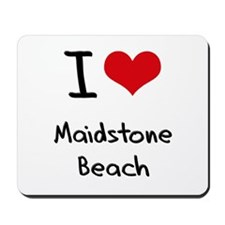 I Love MAIDSTONE BEACH Mousepad