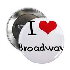 "I Love BROADWAY 2.25"" Button"