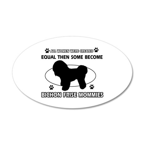 Bichon Frise mommy gifts 20x12 Oval Wall Decal