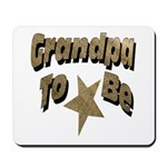 Grandpa To Be Mousepad