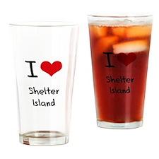 I Love SHELTER ISLAND Drinking Glass
