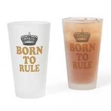Born To Rule Drinking Glass