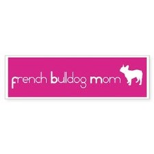 French Bulldog Mom Bumper Bumper Sticker