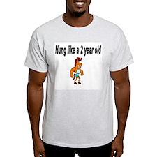 Hung Like a 2 yr old Ash Grey T-Shirt