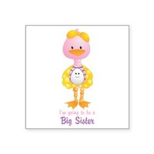 "Big Sister to be -Ducky Square Sticker 3"" x 3"""