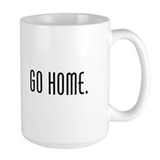 Workaholic - Go Home. Mug