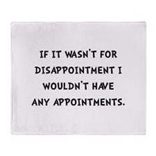 Disappointment Throw Blanket