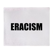 Eracism Throw Blanket