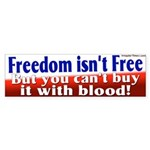 Freedom isn't Free Bumper Sticker