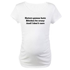 I Dont Care Shirt