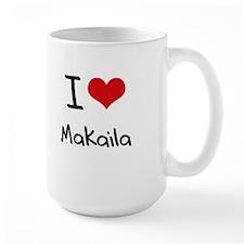 I Love Makaila Mug