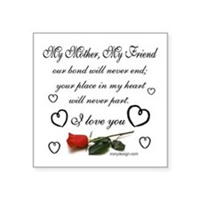 "My Mother, My Friend Square Sticker 3"" x 3"""