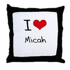 I Love Micah Throw Pillow