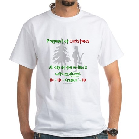 Funny, snarky pregnant at Christmas White T-Shirt