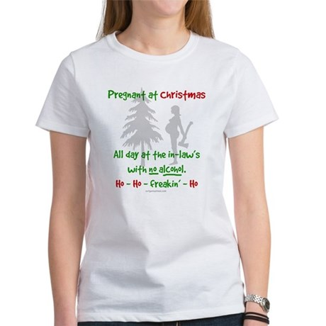 Funny, snarky pregnant at Christmas Women's T-Shir