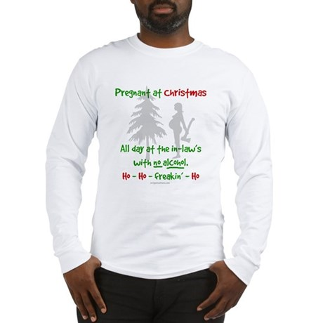 Funny, snarky pregnant at Christmas Long Sleeve T-