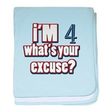 I'm 4 what's your excuse baby blanket