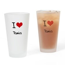 I Love Tamia Drinking Glass