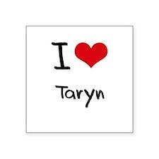 I Love Taryn Sticker