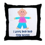 I LOVE POP POP GIRL Throw Pillow