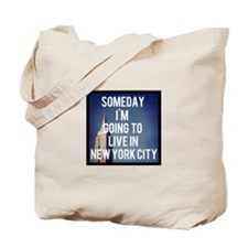 Someday I'm Going To Live In New York City Tote Ba