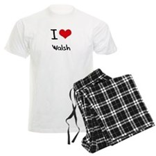 I Love Walsh Pajamas