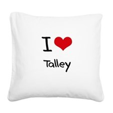 I Love Talley Square Canvas Pillow