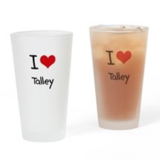 I Love Talley Drinking Glass