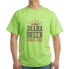 Drama Queen Since 2012 T-Shirt