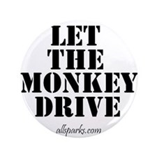 "Let The Monkey Drive 3.5"" Button"