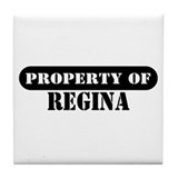 Property of Regina Tile Coaster
