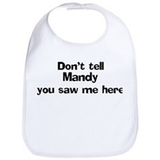 Don't tell Mandy Bib